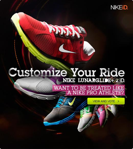 2d0fa44ad210 Customize your ride- Nike Lunar Glide+ 2 iD! Do you want to be treated like  a Nike Pro Athlete  Unleash your creativity and enter the Nike LunarGlide+  2 iD ...